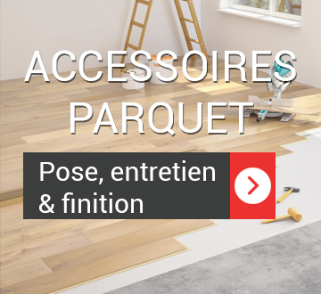 Accessoires parquet bois